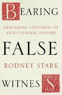 Bearing False Witness av Rodney Stark (Heftet)