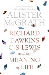 Dawkins, Lewis and the Meaning of Life av Alister McGrath (Heftet)