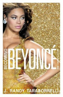 Becoming Beyonce av J. Randy Taraborrelli (Innbundet)