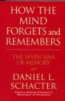 How the Mind Forgets and Remembers av Daniel L. Schacter (Heftet)