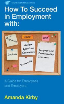 How to Succeed in Employment with Specific Learning Difficulties av Amanda Kirby (Heftet)