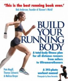 Build your running body av Pete Magill, Thomas Schwartz og Melissa Breyer (Heftet)