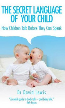 The Secret Language of Your Child av David Lewis (Heftet)