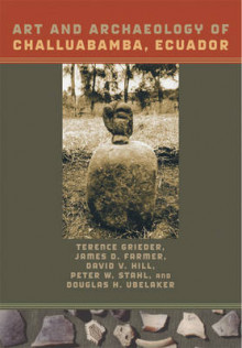 Art and Archaeology of Challuabamba, Ecuador av Terence E. Grieder, James D. Farmer, David V. Hill, Peter W. Stahl og Douglas H. Ubelaker (Innbundet)