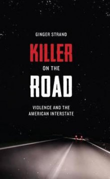 Killer on the Road av Ginger Strand (Heftet)