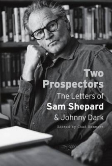 Two Prospectors av Sam Shepard og Johnny Dark (Heftet)