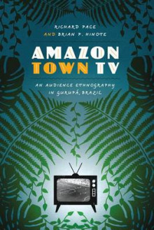 Amazon Town TV av Richard Pace og Brian P. Hinote (Heftet)