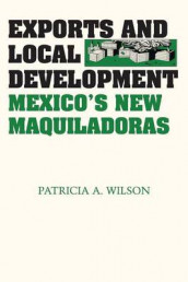 Exports and Local Development av Patricia A. Wilson (Heftet)
