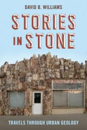 Stories in Stone av David B. Williams (Heftet)