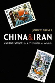 China and Iran av John W. Garver (Heftet)