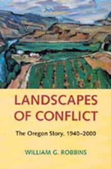 Landscapes of Conflict av William G. Robbins (Heftet)