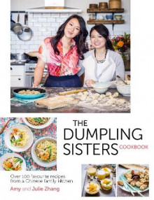 The Dumpling Sisters Cookbook av The Dumpling Sisters, Amy Zhang og Julie Zhang (Innbundet)