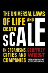 Omslag - Scale - the universal laws of life and death in organisms, cities and compa