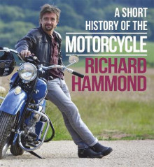 A Short History of the Motorcycle av Richard Hammond (Innbundet)