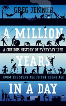 A Million Years in a Day av Greg Jenner (Innbundet)