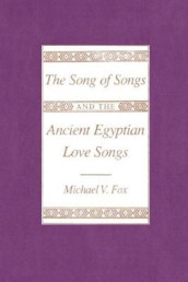 "The ""Song of Songs"" and the Ancient Egyptian Love Songs av Michael V. Fox (Heftet)"