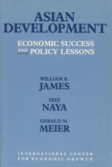 Asian Development av William E. James, Seiji Naya og Gerald M. Meier (Heftet)