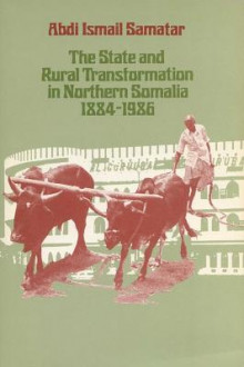 The State and Rural Transformation in Northern Somalia, 1884-1986 av Abdi Ismail Samatar (Heftet)