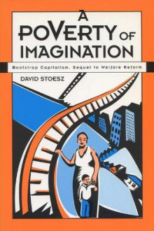 A Poverty of Imagination av David Stoesz (Heftet)