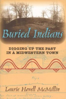 Buried Indians av Laurie Hovell McMillin (Heftet)