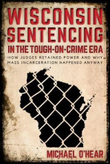 Omslag - Wisconsin Sentencing in the Tough-on-Crime Era