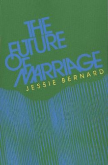 The Future of Marriage 1982 av Jessie Bernard (Heftet)