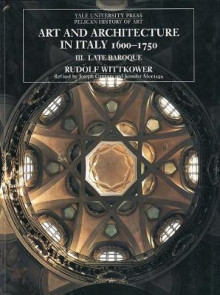 Art and Architecture in Italy, 1600-1750: Late Baroque and Rococo, 1675--1750 Volume 3 av Rudolf Wittkower (Heftet)