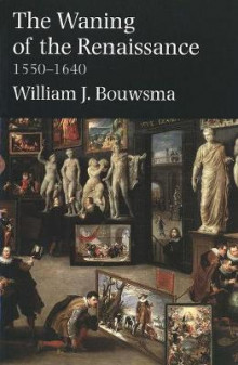 The Waning of the Renaissance, 1550-1640 av William J. Bouwsma (Heftet)