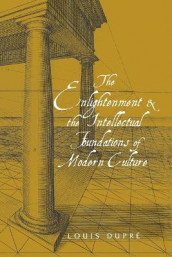 The Enlightenment and the Intellectual Foundations of Modern Culture av Louis K. Dupre (Heftet)