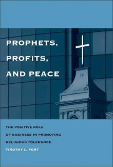 Prophets, Profits, and Peace av Timothy L. Fort (Innbundet)