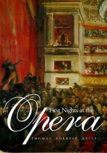 First Nights at the Opera av Professor Thomas Forrest Kelly (Heftet)