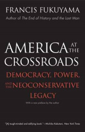 America at the Crossroads av Francis Fukuyama (Heftet)