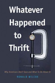 Whatever Happened to Thrift? av Ronald T. Wilcox (Innbundet)