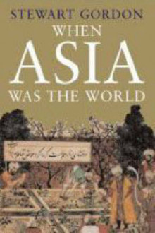 When Asia Was the World av Stewart Gordon (Innbundet)