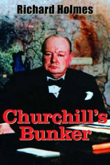 Churchill's Bunker av Richard Holmes (Innbundet)