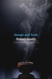 Design and Truth av Robert Grudin (Innbundet)