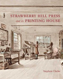 The Strawberry Hill Press and Its Printing House av Stephen Clarke (Innbundet)