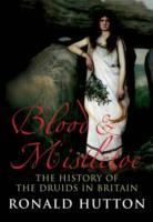 Blood and Mistletoe av Ronald Hutton (Heftet)