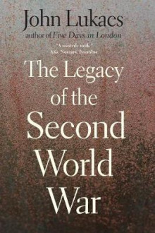 The Legacy of the Second World War av John R. Lukacs (Heftet)
