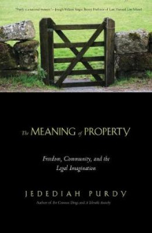 The Meaning of Property av Jedediah Purdy (Heftet)