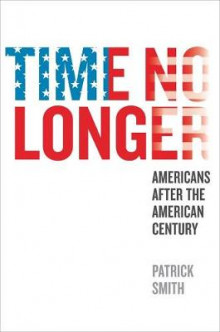 Time No Longer av Patrick Smith (Innbundet)