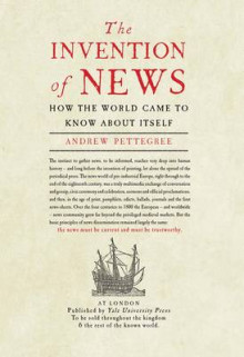 The Invention of News av Dr. Andrew Pettegree (Innbundet)