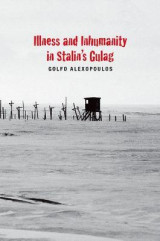 Omslag - Illness and Inhumanity in Stalin's Gulag