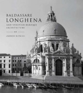 Baldassare Longhena and Venetian Baroque Architecture av Andrew Hopkins (Innbundet)