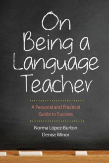 On Being a Language Teacher av Norma Lopez-Burton og Denise Minor (Heftet)