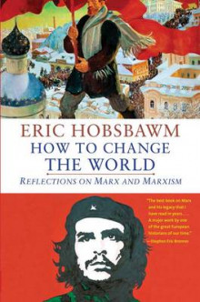 How to Change the World av Eric Hobsbawm (Heftet)