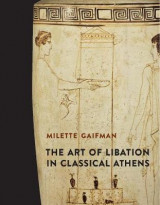 Omslag - The Art of Libation in Classical Athens