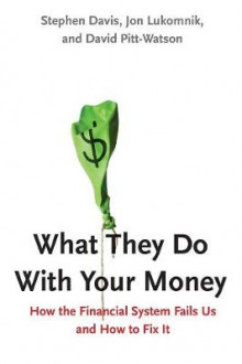 What They Do with Your Money av Jon Lukomnik, David Pitt-Watson og Stephen Davis (Innbundet)