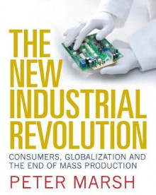 The New Industrial Revolution av Peter Marsh (Heftet)