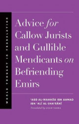Omslag - Advice for Callow Jurists and Gullible Mendicants on Befriending Emirs